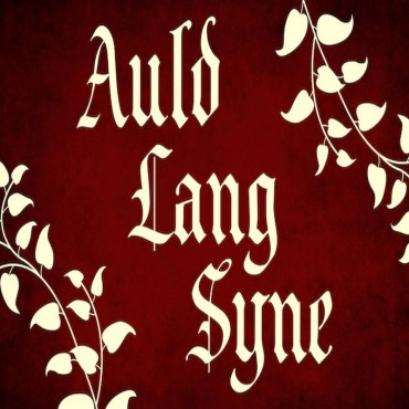 Auld Lang Syne - New Year's 2018