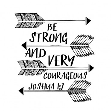 Be Strong - Joshua 1 7