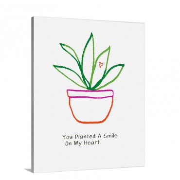 You Planted A Smile Wall Art - Canvas - Gallery Wrap