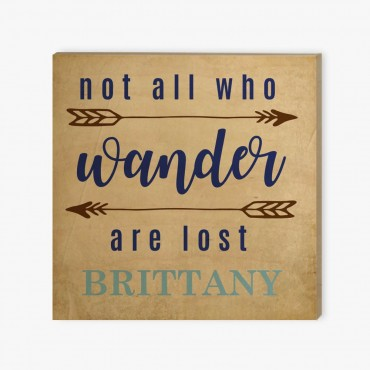 Not All Who Wander Are Lost Custom Wood Wall Art