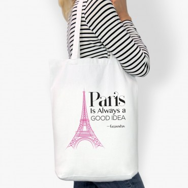 Paris Is Always A Good Idea Custom Cotton Tote Bag
